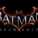 『バットマン:アーカム』シリーズ最終章の最新PV公開!