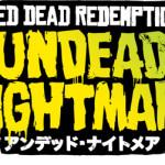 『レッド・デッド・リデンプション:アンデッド・ナイトメア』シングルプレイを中心に紹介!