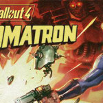 『Fallout 4』DLC第1弾「Automatron」、PS4・Xbox One版の配信日が決定!